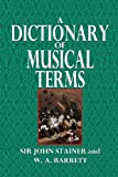 A Dictionary of Musical Terms, John Stainer and W. Barrett, 1494289296