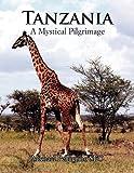 Tanzania- A Mystical Pilgrimage, Michael Pellegrino, 1453586768