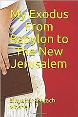My Exodus From Babylon to The New Jerusalem Kindle Edition