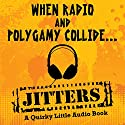 Jitters: A Quirky Little Audio Book Audiobook by Adele Park Narrated by Adele Park, Susan Paige Lane, Paige Allred, Kristen Henley, Desiree Whitehead, Gary Morris, John Gibson, Steve Cappola