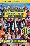 img - for By Paul Finebaum - My Conference Can Beat Your Conference: Why the SEC Still Rules C (Reprint) (2015-09-09) [Paperback] book / textbook / text book