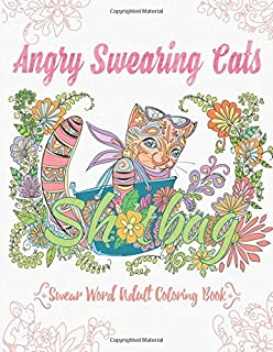 Angry Swearing Cats Creative Sweary Coloring Book For Adults With Funny Cursing Words