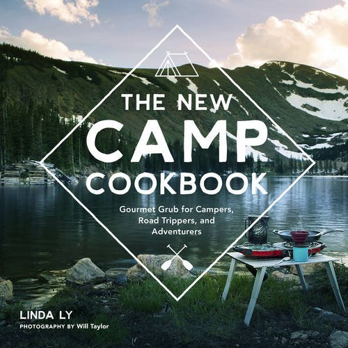 Book Cover: The New Camp Cookbook: Gourmet Grub for Campers, Road Trippers, and Adventurers