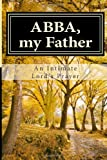 Abba, My Father, Aleda J. Marshall, 1490970576