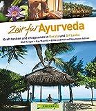 Zeit für Ayurveda: Kraft tanken und entspannen in Kerala und Sri Lanka