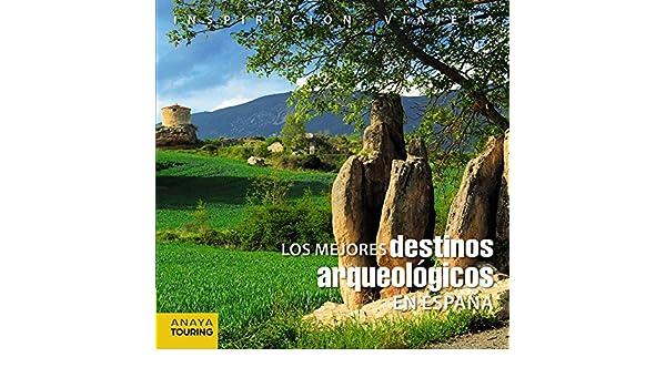 Los mejores destinos arqueológicos en España Inspiración Viajera: Amazon.es: Anaya Touring, Paz Saz, José: Libros