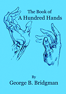 Amazon constructive anatomy ebook george bridgman kindle store the book of a hundred hands fandeluxe Gallery