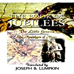 The Book of Jubilees: The Little Genesis, The Apocalypse of Moses | Joseph B. Lumpkin