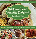 img - for Welcome Home Diabetic Cookbook: 450 Easy-to-Prepare Recipes for the Slow Cooker, Stovetop, and Oven book / textbook / text book