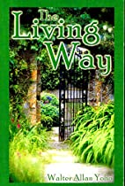 The Living Way - a Searching Study of John…