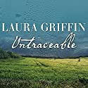 Untraceable: Tracers, Book 1 Audiobook by Laura Griffin Narrated by Talmadge Ragan