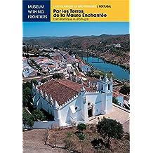 Par les Terres de la Maure Enchantée. L'art islamique au Portugal (L'Art islamique en Méditerranée)