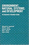 Environment, Natural Systems, and Development : An Economic Valuation Guide, Hufschmidt, Maynard M., 0801829313