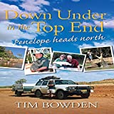 Down Under in the Top End: Penelope Heads North