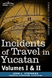 Image of Incidents of Travel in Yucatan, Vols. I and II (Cosimo Classics)