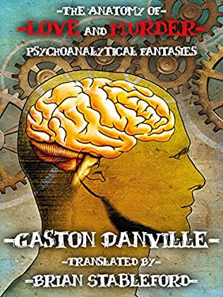 The Anatomy Of Love And Murder By Gaston Danville
