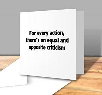 For every action theres an equal and opposite criticism greeting for every action theres an equal and opposite criticism greeting card square greeting card m4hsunfo