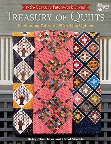 19th-Century Patchwork Divas' Treasury of Quilts: 10 Stunning Patterns, 30 Striking Options]()