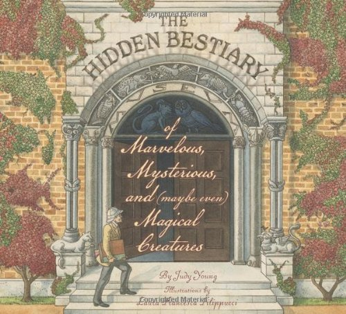 The Hidden Bestiary of Marvelous, Mysterious, and (Maybe Even) Magical Creatures ebook