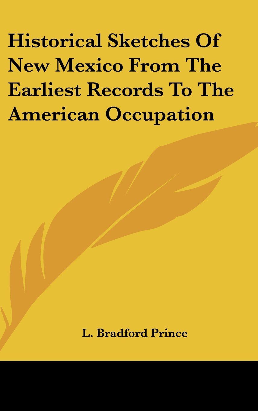 Historical Sketches Of New Mexico From The Earliest Records To The American Occupation pdf epub