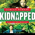 The Abduction: Kidnapped, Book 1 Audiobook by Gordon Korman Narrated by Andrew Rannels, Christine Moreau