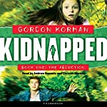 The Abduction: Kidnapped, Book 1 | Gordon Korman
