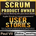 Agile Product Management Box Set: Scrum Product Owner and User Stories Audiobook by Paul Vii Narrated by Randal Schaffer