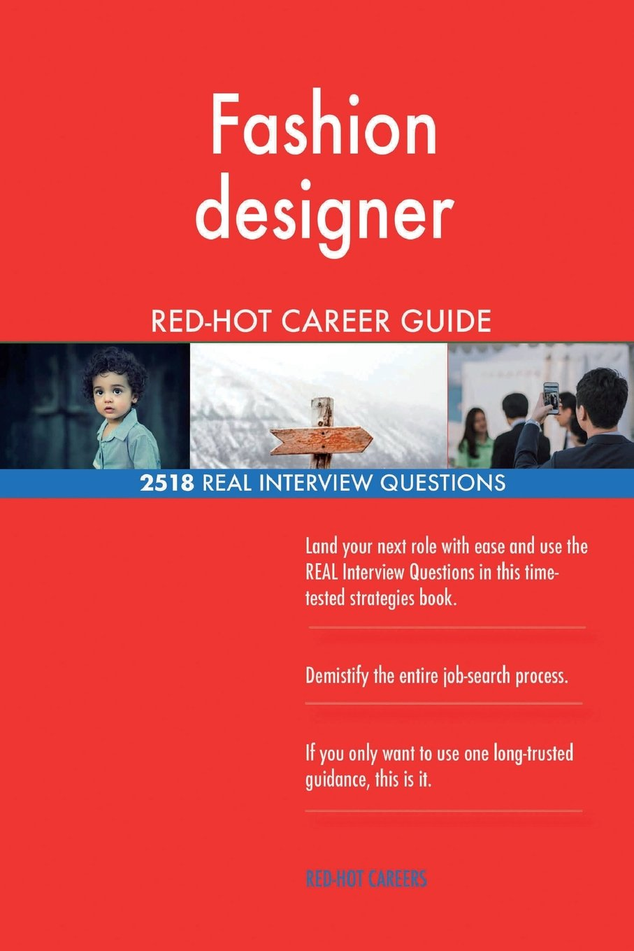 Fashion Designer Red Hot Career Guide 2518 Real Interview Questions Careers Red Hot 9781720646761 Amazon Com Books