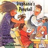 Stephanie's Ponytail (Munsch for Kids)