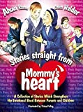 img - for Stories Straight from Mommy's Heart book / textbook / text book