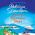 Orange Blossom Days Audiobook by Patricia Scanlan Narrated by Jilly Bond
