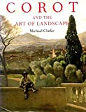 Corot and the Art of Landscape, Michael Clark, 1558592237