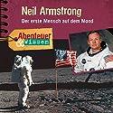 Neil Armstrong: Der erste Mensch auf dem Mond (Abenteuer & Wissen) Hörbuch von Viviane Koppelmann Gesprochen von: Frauke Poolmann