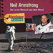 Neil Armstrong: Der erste Mensch auf dem Mond (Abenteuer & Wissen) | Viviane Koppelmann