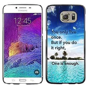Paccase / Dura PC Caso Funda Carcasa de Protección para - Only Live Once Do It Right Enough Quote - Samsung Galaxy S6 SM-G920