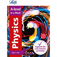 A -level Physics Year 1 (and AS) In a Week: Ideal for home learning, 2021 assessments and 2022 exams