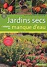 Jardins secs : S'adapter au manque d'eau par Lapouge-Déjean