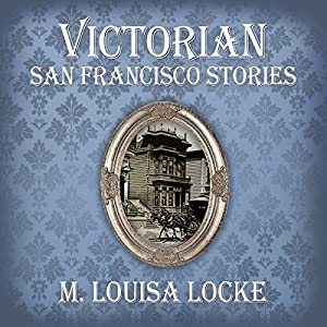 Victorian San Francisco Stories Audiobook