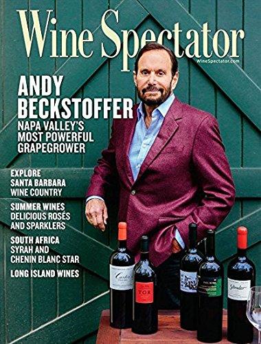 Wine Spectator Magazine - Wine Spectator Magazine June 15, 2017 | Andy Beckstoffer