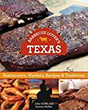 Barbecue Lovers' Guide to Texas, Editors of Globe Pequot Press, 0762781513