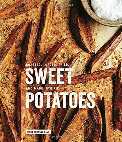 Sweet Potatoes: Roasted, Loaded, Fried, and Made into Pie