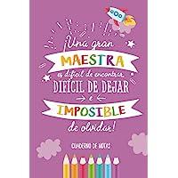 Una gran maestra es difícil de encontrar, difícil de dejar e imposible de olvidar: Cuaderno de notas (A5, rayado…