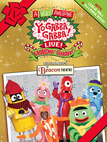 Yo Gabba Gabba  A Very Awesome Live Holiday Show