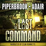 The Last Command: The Last Survivors, Book 4 | Bobby Adair,T.W. Piperbrook