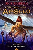 The Trials of Apollo, Book Two The Dark Prophecy
