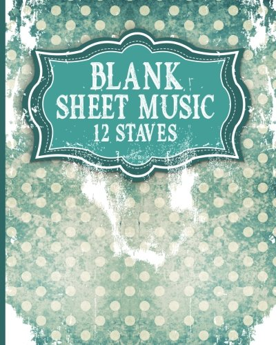 Blank Sheet Music - 12 Staves: Music Sheet Blank / Music Sheet Reader / Blank Sheet Music Book - Vintage / Aged Cover (Volume 5)