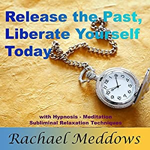 Release the Past, Liberate Yourself Today Speech
