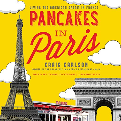 Pancakes in Paris: Living the American Dream in France by Blackstone Audio, Inc.