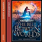 The Bell Between Worlds: The Mirror Chronicles | Ian Johnstone