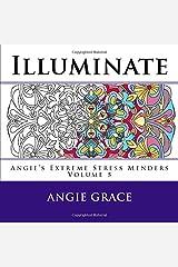 Illuminate (Angie's Extreme Stress Menders Volume 5) Paperback